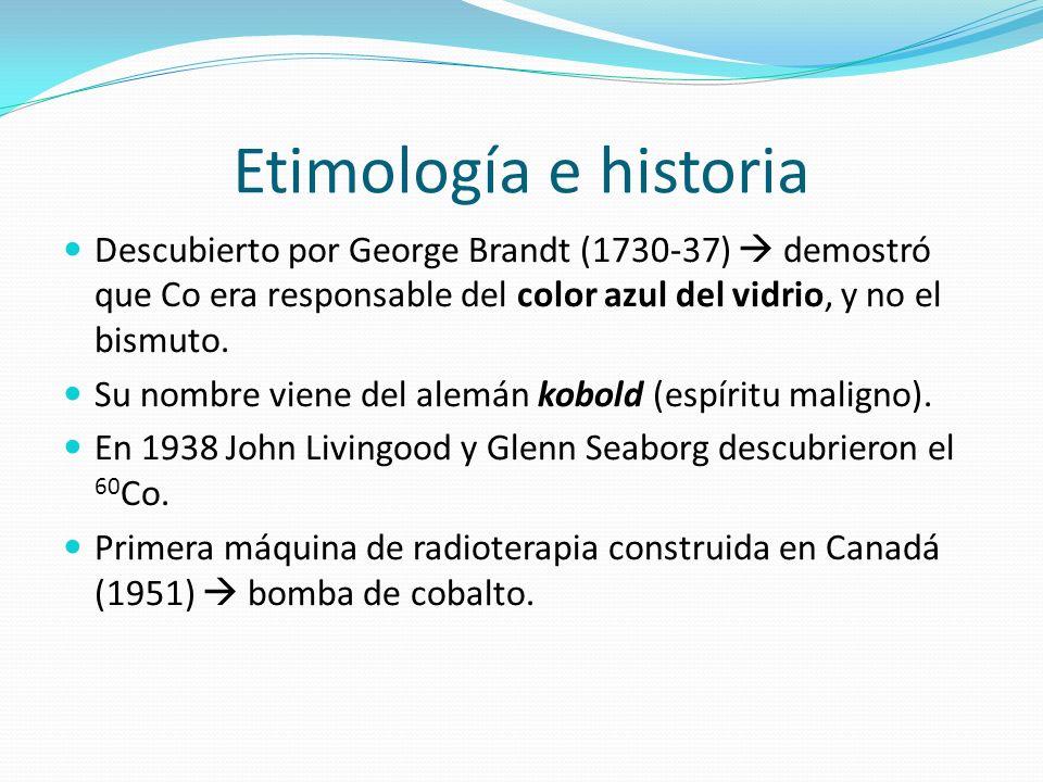 Etimología e historia Descubierto por George Brandt (1730-37) demostró que Co era responsable del color azul del vidrio, y no el bismuto. Su nombre vi