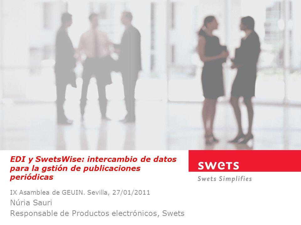 Agenda EDI: una breve introdución Intercambio EDI entre SwetsWise y Millennium Beneficios