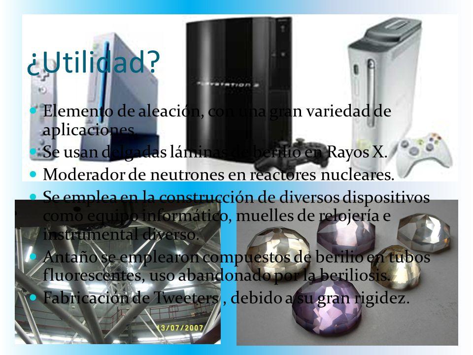 ¿Utilidad? Elemento de aleación, con una gran variedad de aplicaciones. Se usan delgadas láminas de berilio en Rayos X. Moderador de neutrones en reac
