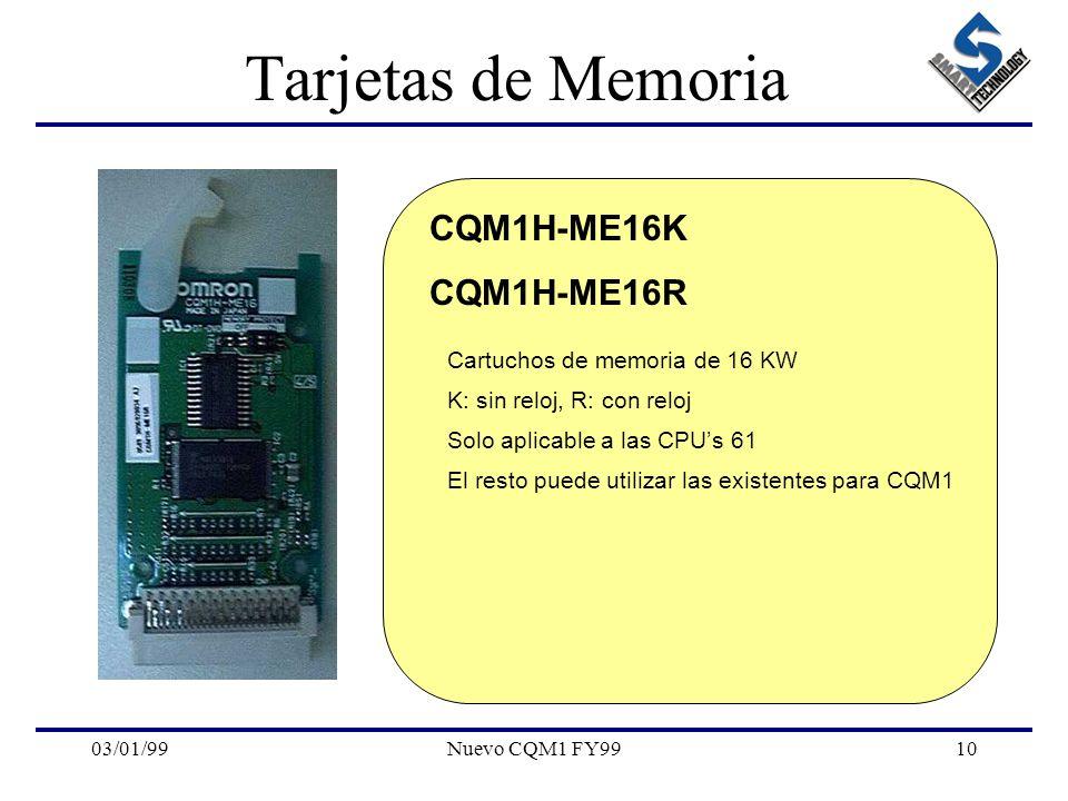 03/01/99Nuevo CQM1 FY9910 Tarjetas de Memoria CQM1H-ME16K CQM1H-ME16R Cartuchos de memoria de 16 KW K: sin reloj, R: con reloj Solo aplicable a las CP