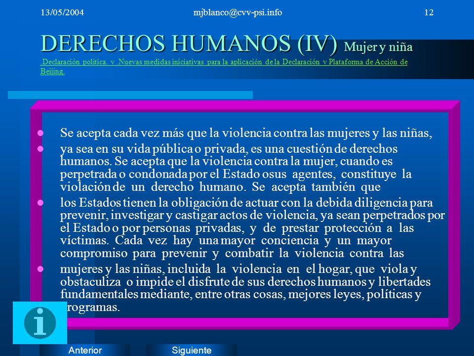 SiguienteAnterior 13/05/2004mjblanco@cvv-psi.info12 DERECHOS HUMANOS (IV) Mujer y niña DERECHOS HUMANOS (IV) Mujer y niña.Declaración política. y.Nuev