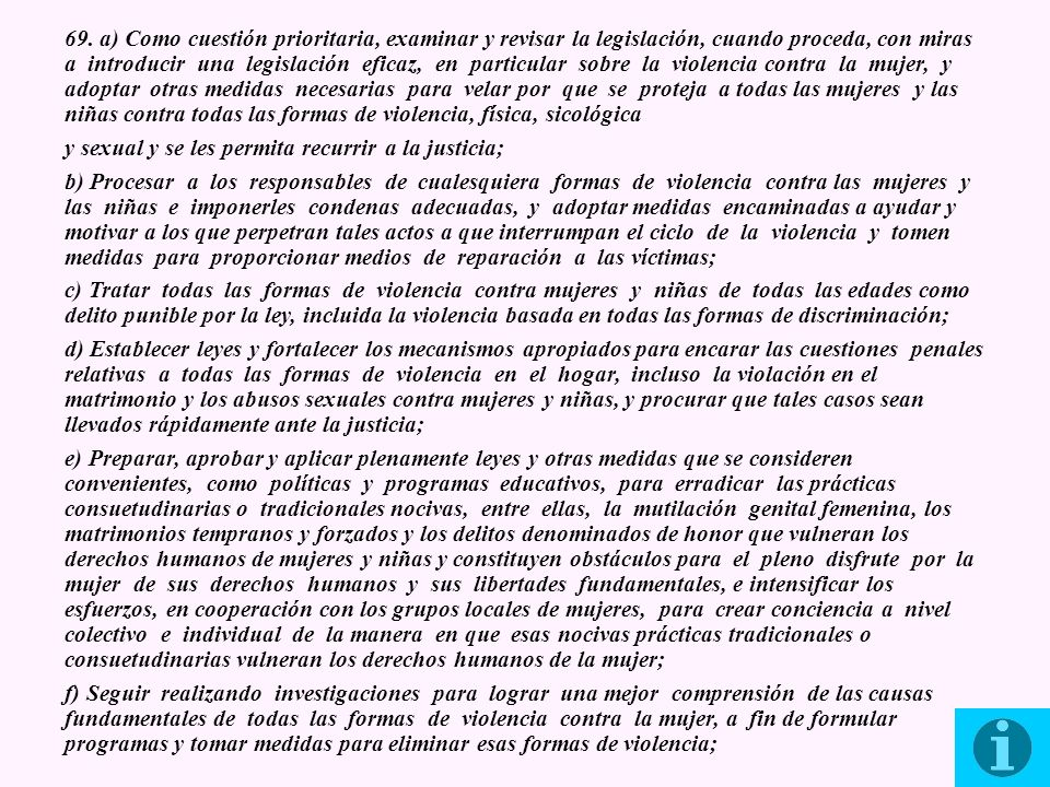 69. a) Como cuestión prioritaria, examinar y revisar la legislación, cuando proceda, con miras a introducir una legislación eficaz, en particular sobr