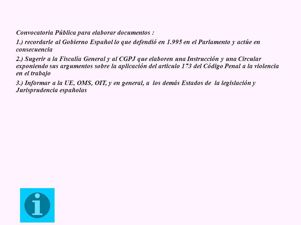 Convocatoria Pública para elaborar documentos : 1.) recordarle al Gobierno Español lo que defendió en 1.995 en el Parlamento y actúe en consecuencia 2