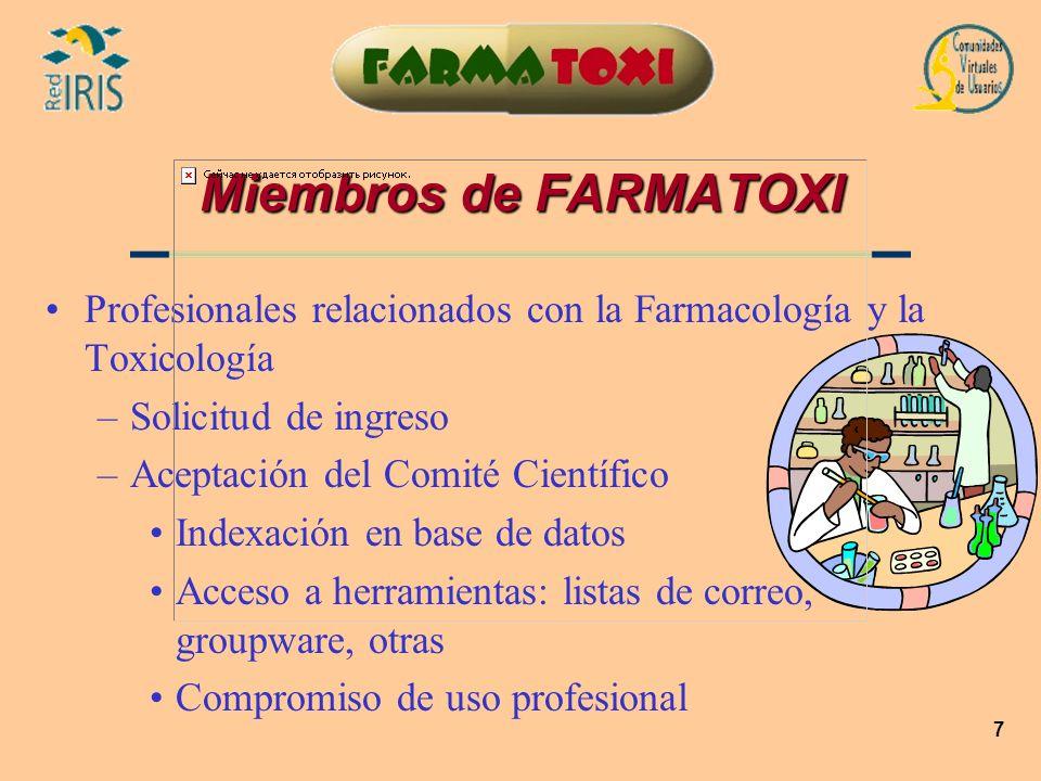 7 Miembros de FARMATOXI Profesionales relacionados con la Farmacología y la Toxicología –Solicitud de ingreso –Aceptación del Comité Científico Indexa