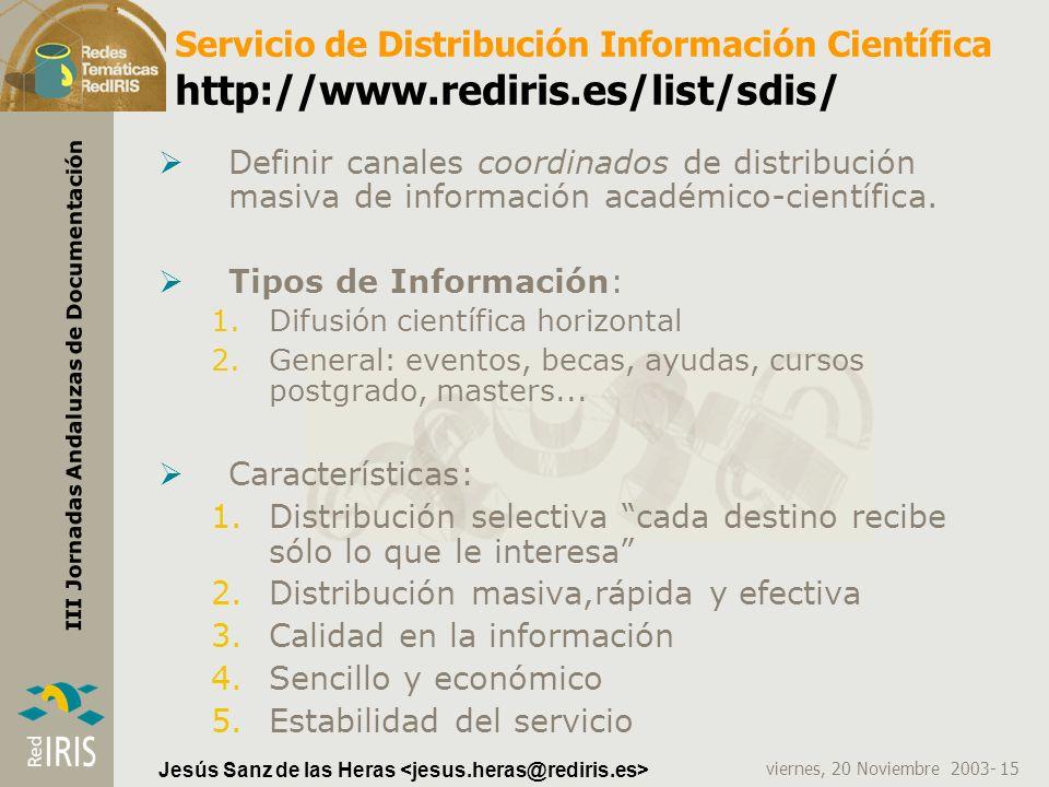 viernes, 20 Noviembre 2003- 15 III Jornadas Andaluzas de Documentación Jesús Sanz de las Heras Servicio de Distribución Información Científica http://