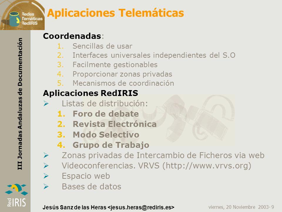viernes, 20 Noviembre 2003- 9 III Jornadas Andaluzas de Documentación Jesús Sanz de las Heras Aplicaciones Telemáticas Coordenadas: 1.Sencillas de usa