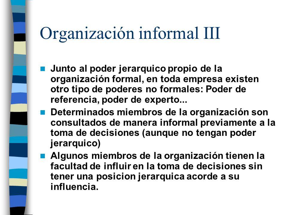 Organización informal II El personal de la empresa constituye una microsociedad en la que se reproducen las tendencias tribales propias de la sociedad