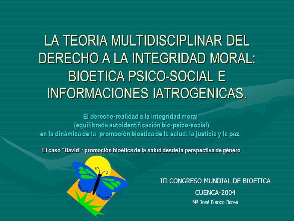 El derecho-realidad a la integridad moral (equilibrada autoidentificación bio-psico-social) (equilibrada autoidentificación bio-psico-social) en la dinámica de la promoción bioética de la salud, la justicia y la paz.