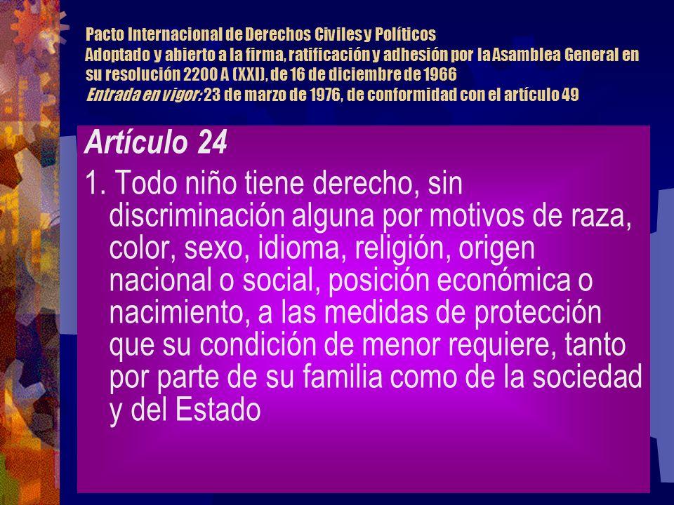 Pacto Internacional de Derechos Civiles y Políticos Adoptado y abierto a la firma, ratificación y adhesión por la Asamblea General en su resolución 22