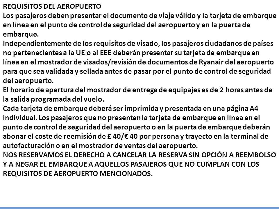 REQUISITOS DEL AEROPUERTO Los pasajeros deben presentar el documento de viaje válido y la tarjeta de embarque en línea en el punto de control de segur