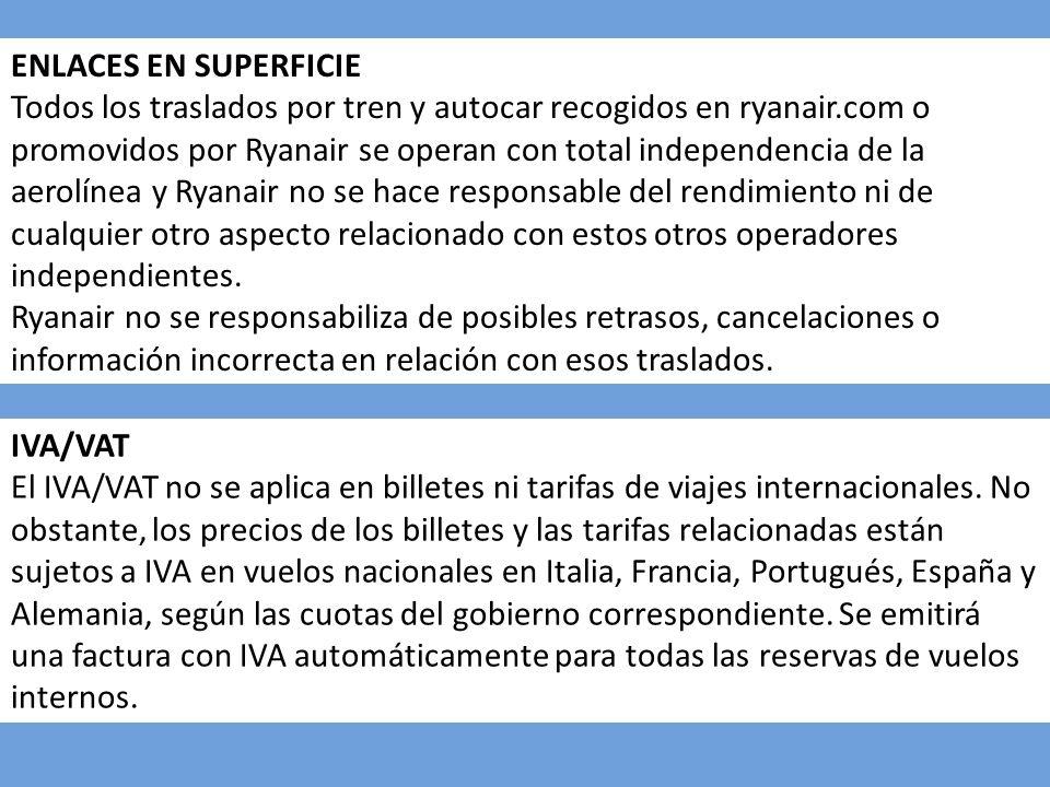 ENLACES EN SUPERFICIE Todos los traslados por tren y autocar recogidos en ryanair.com o promovidos por Ryanair se operan con total independencia de la