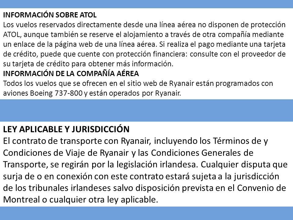 INFORMACIÓN SOBRE ATOL Los vuelos reservados directamente desde una línea aérea no disponen de protección ATOL, aunque también se reserve el alojamien