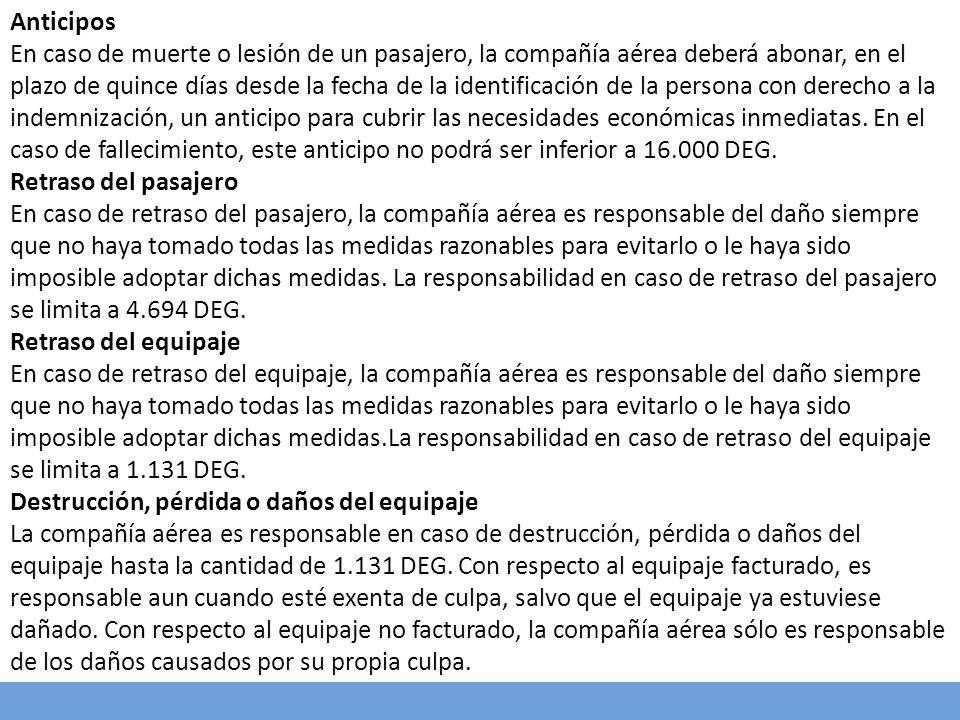 Anticipos En caso de muerte o lesión de un pasajero, la compañía aérea deberá abonar, en el plazo de quince días desde la fecha de la identificación d