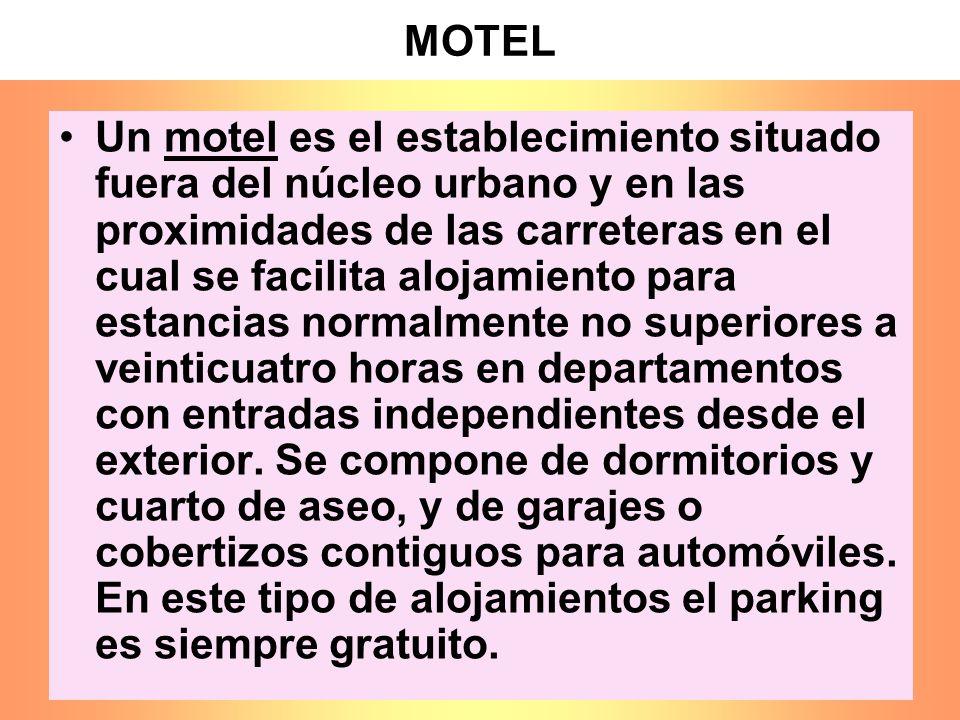 MOTEL Un motel es el establecimiento situado fuera del núcleo urbano y en las proximidades de las carreteras en el cual se facilita alojamiento para e