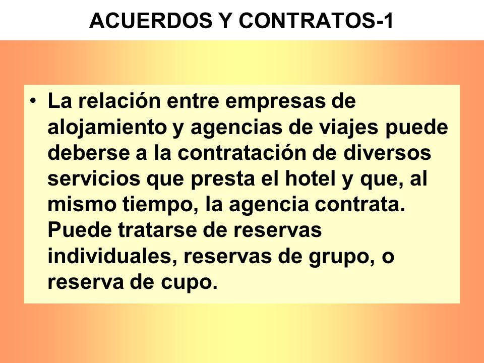 ACUERDOS Y CONTRATOS-1 La relación entre empresas de alojamiento y agencias de viajes puede deberse a la contratación de diversos servicios que presta