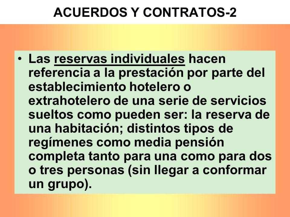 ACUERDOS Y CONTRATOS-2 Las reservas individuales hacen referencia a la prestación por parte del establecimiento hotelero o extrahotelero de una serie