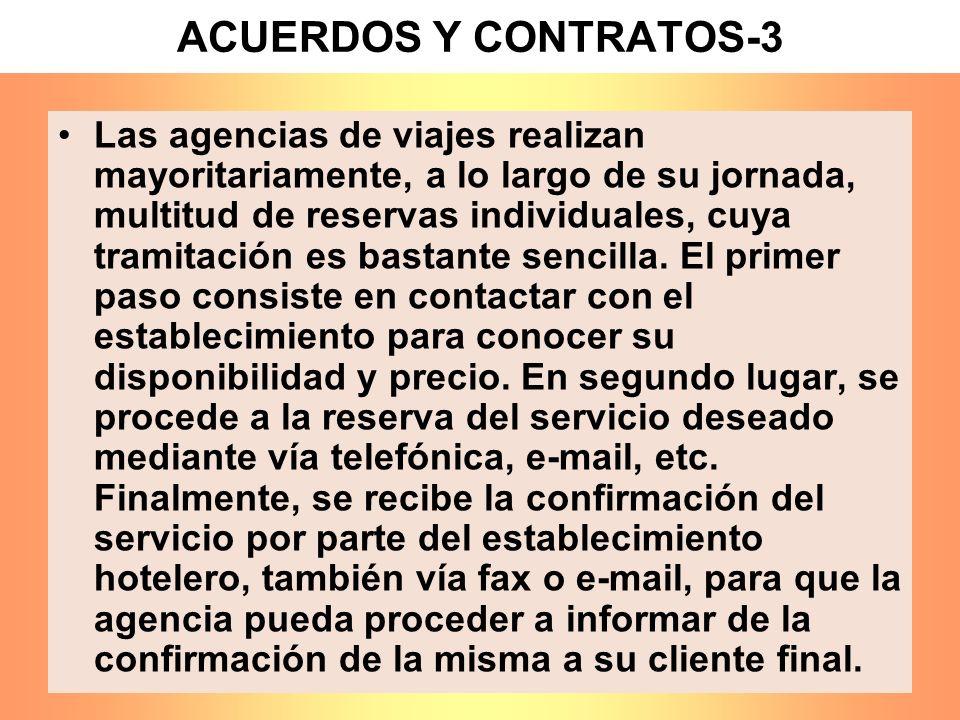 ACUERDOS Y CONTRATOS-3 Las agencias de viajes realizan mayoritariamente, a lo largo de su jornada, multitud de reservas individuales, cuya tramitación