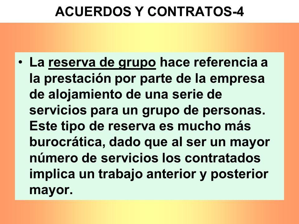 ACUERDOS Y CONTRATOS-4 La reserva de grupo hace referencia a la prestación por parte de la empresa de alojamiento de una serie de servicios para un gr