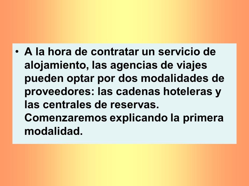 A la hora de contratar un servicio de alojamiento, las agencias de viajes pueden optar por dos modalidades de proveedores: las cadenas hoteleras y las
