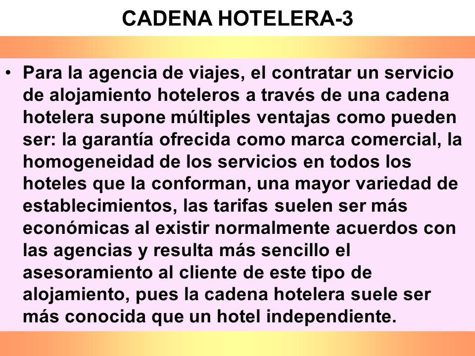 CADENA HOTELERA-3 Para la agencia de viajes, el contratar un servicio de alojamiento hoteleros a través de una cadena hotelera supone múltiples ventaj
