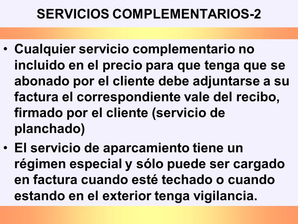 SERVICIOS COMPLEMENTARIOS-2 Cualquier servicio complementario no incluido en el precio para que tenga que se abonado por el cliente debe adjuntarse a