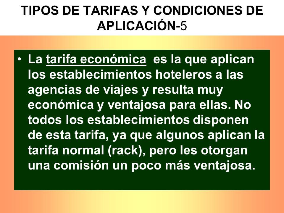 La tarifa económica es la que aplican los establecimientos hoteleros a las agencias de viajes y resulta muy económica y ventajosa para ellas. No todos