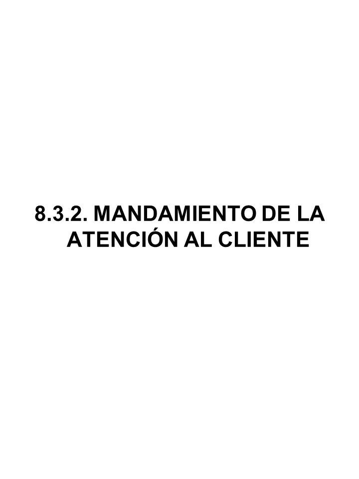 8.3.2. MANDAMIENTO DE LA ATENCIÓN AL CLIENTE