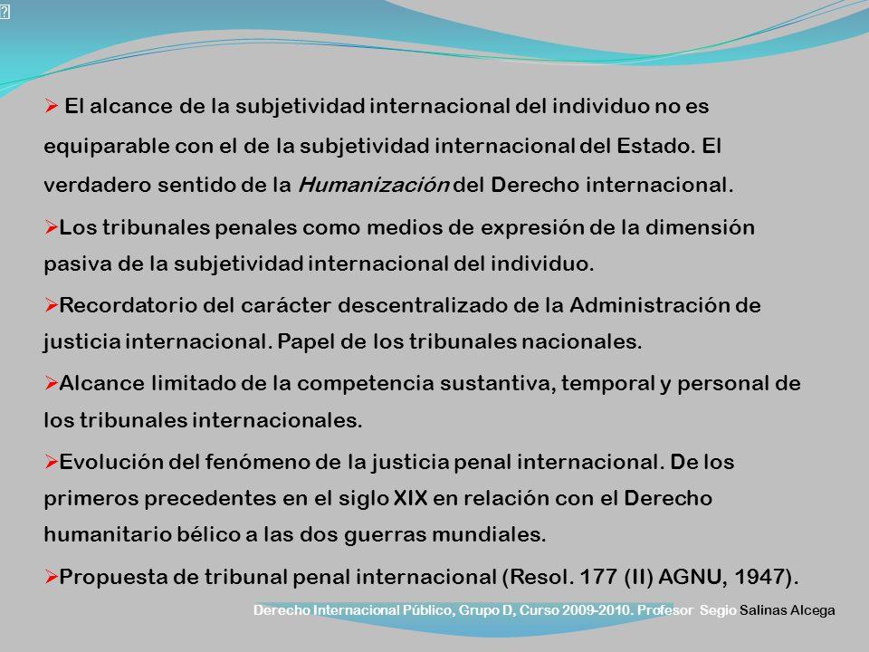 Derecho Internacional Público, Grupo D, Curso 2009-2010. Profesor Segio Salinas Alcega El alcance de la subjetividad internacional del individuo no es