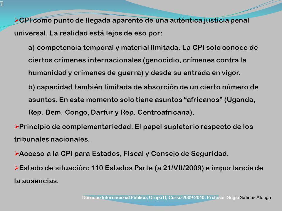 Derecho Internacional Público, Grupo D, Curso 2009-2010. Profesor Segio Salinas Alcega CPI como punto de llegada aparente de una auténtica justicia pe