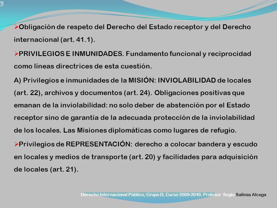 Derecho Internacional Público, Grupo D, Curso 2009-2010. Profesor Segio Salinas Alcega Obligación de respeto del Derecho del Estado receptor y del Der