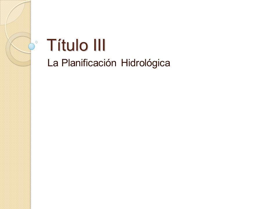 Título III La Planificación Hidrológica
