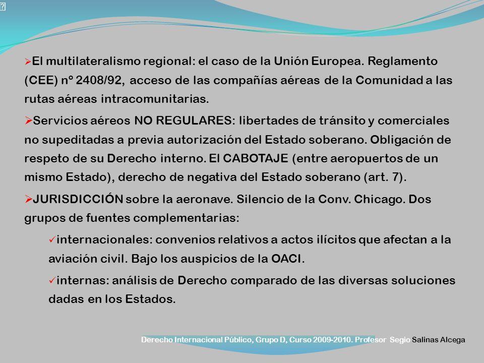 Derecho Internacional Público, Grupo D, Curso 2009-2010. Profesor Segio Salinas Alcega El multilateralismo regional: el caso de la Unión Europea. Regl