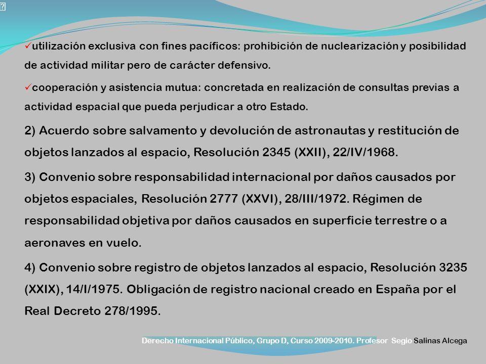 Derecho Internacional Público, Grupo D, Curso 2009-2010. Profesor Segio Salinas Alcega utilización exclusiva con fines pacíficos: prohibición de nucle