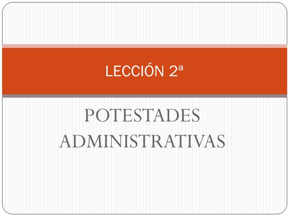 POTESTADES ADMINISTRATIVAS LECCIÓN 2ª