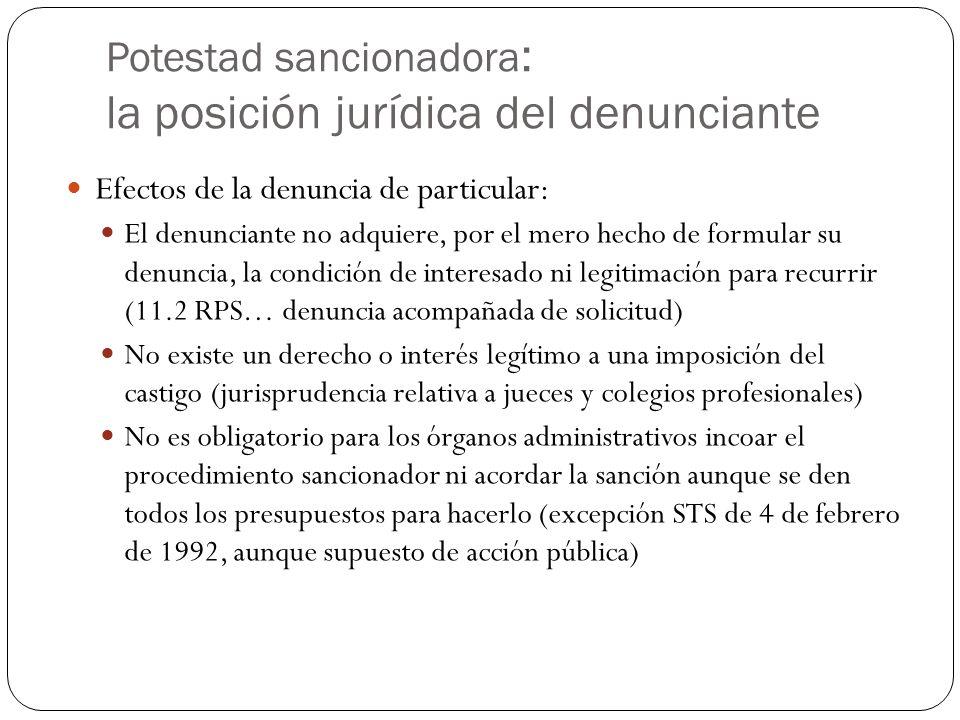 Potestad sancionadora : la posición jurídica del denunciante Efectos de la denuncia de particular: El denunciante no adquiere, por el mero hecho de fo
