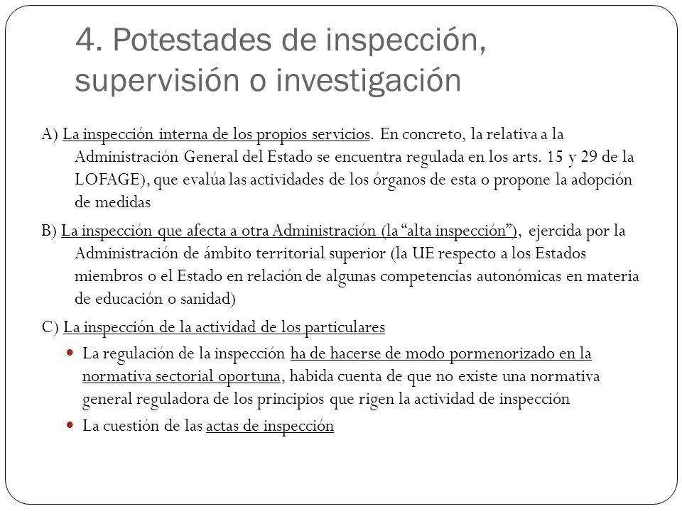 4. Potestades de inspección, supervisión o investigación A) La inspección interna de los propios servicios. En concreto, la relativa a la Administraci