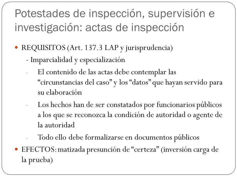 Potestades de inspección, supervisión e investigación: actas de inspección REQUISITOS (Art. 137.3 LAP y jurisprudencia) - Imparcialidad y especializac