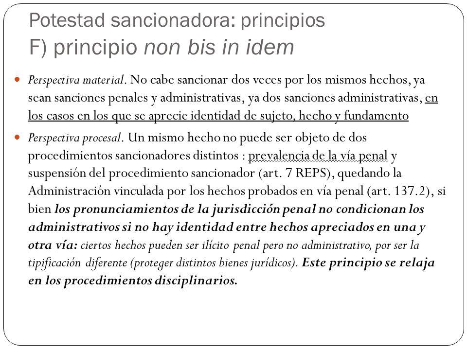 Potestad sancionadora: principios F) principio non bis in idem Perspectiva material. No cabe sancionar dos veces por los mismos hechos, ya sean sancio
