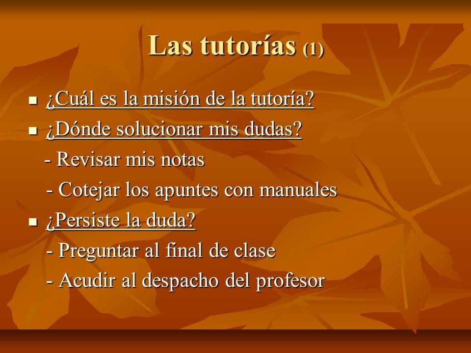 Las tutorías (1) ¿Cuál es la misión de la tutoría? ¿Cuál es la misión de la tutoría? ¿Dónde solucionar mis dudas? ¿Dónde solucionar mis dudas? - Revis