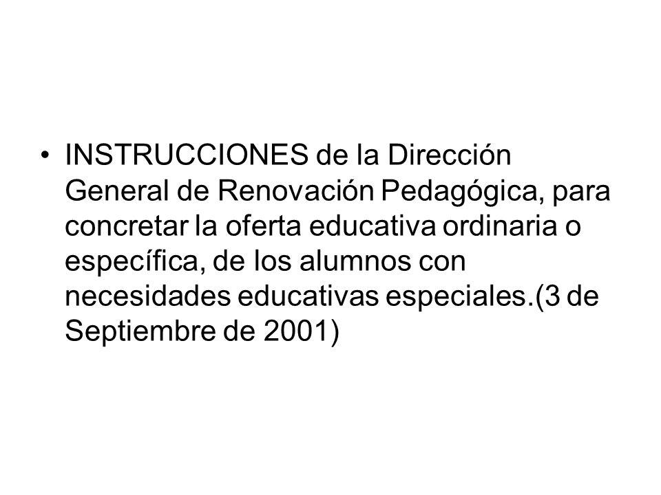 INSTRUCCIONES de la Dirección General de Renovación Pedagógica, para concretar la oferta educativa ordinaria o específica, de los alumnos con necesida