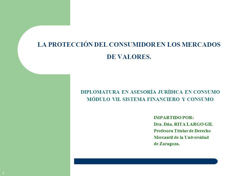 1 LA PROTECCIÓN DEL CONSUMIDOR EN LOS MERCADOS DE VALORES.