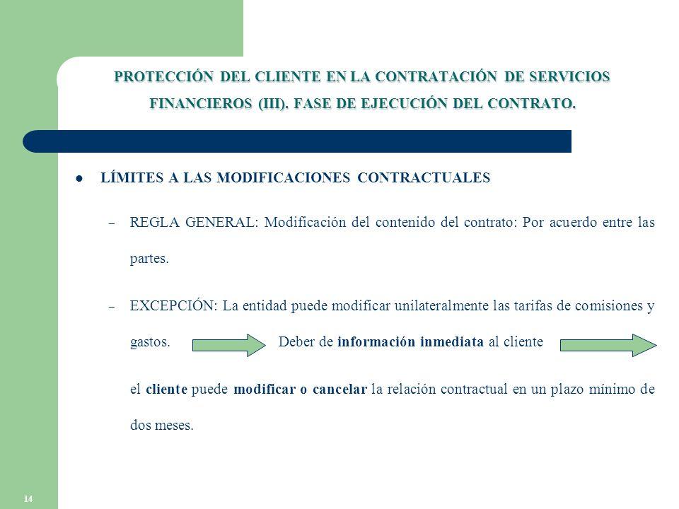 14 PROTECCIÓN DEL CLIENTE EN LA CONTRATACIÓN DE SERVICIOS FINANCIEROS (III).