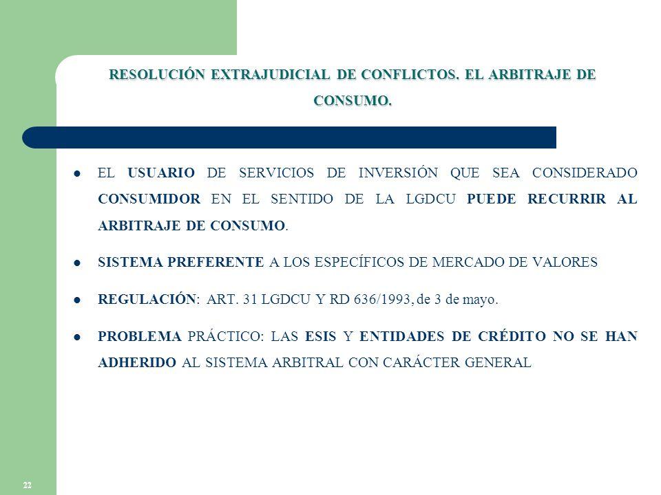 22 RESOLUCIÓN EXTRAJUDICIAL DE CONFLICTOS. EL ARBITRAJE DE CONSUMO.