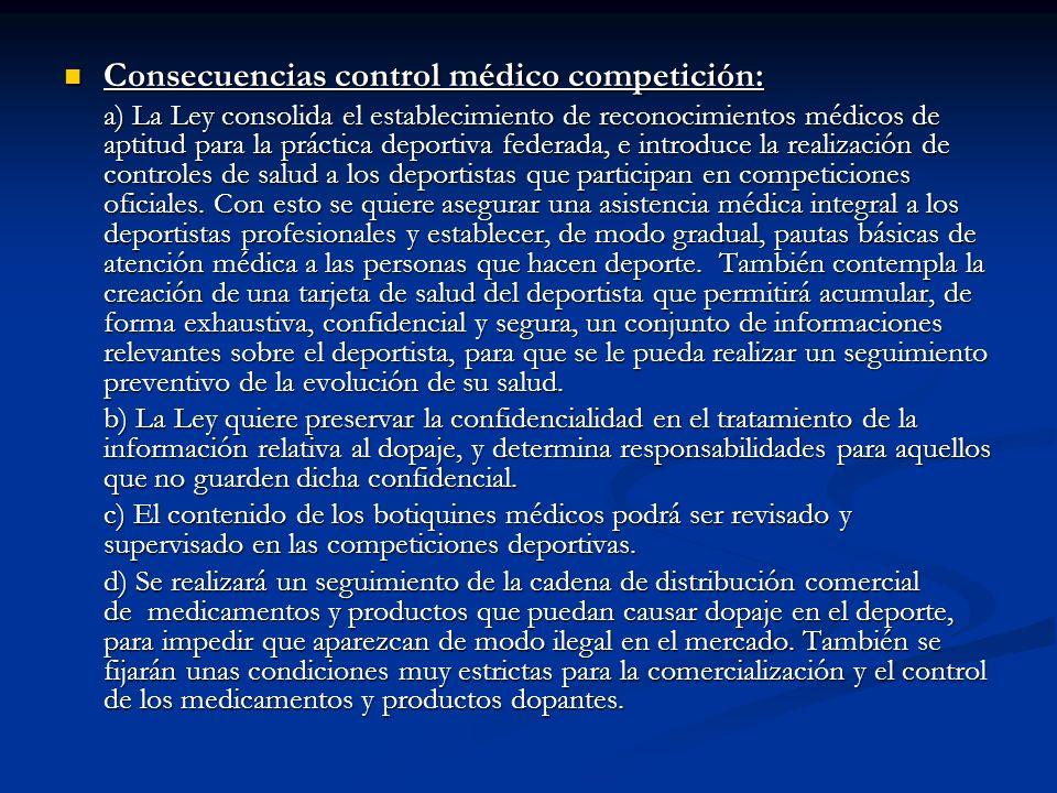 Consecuencias control médico competición: Consecuencias control médico competición: a) La Ley consolida el establecimiento de reconocimientos médicos