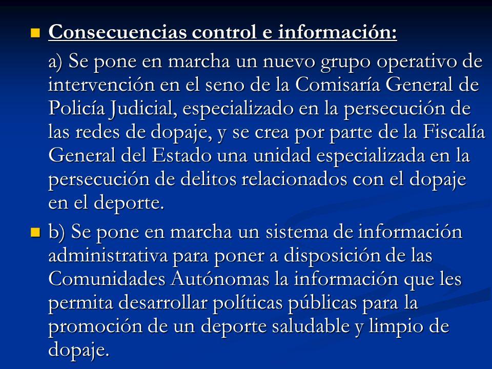 Consecuencias control e información: Consecuencias control e información: a) Se pone en marcha un nuevo grupo operativo de intervención en el seno de