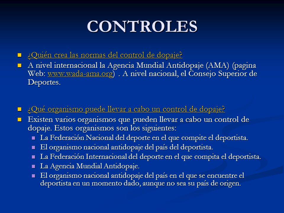 CONTROLES ¿Quién crea las normas del control de dopaje? ¿Quién crea las normas del control de dopaje? ¿Quién crea las normas del control de dopaje? ¿Q