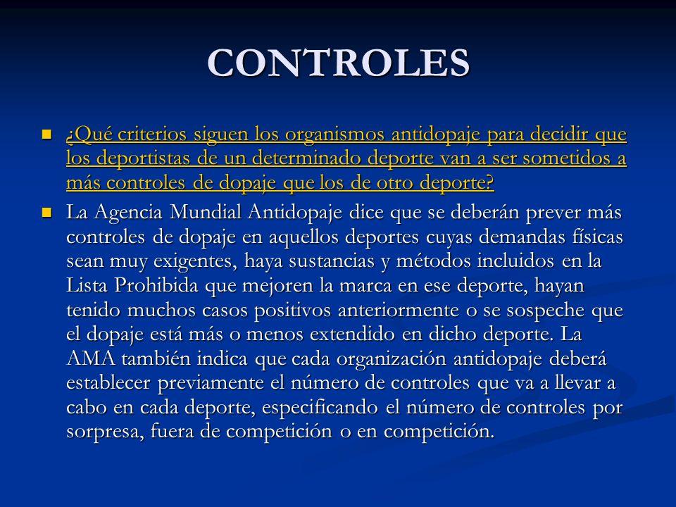 CONTROLES ¿Qué criterios siguen los organismos antidopaje para decidir que los deportistas de un determinado deporte van a ser sometidos a más control