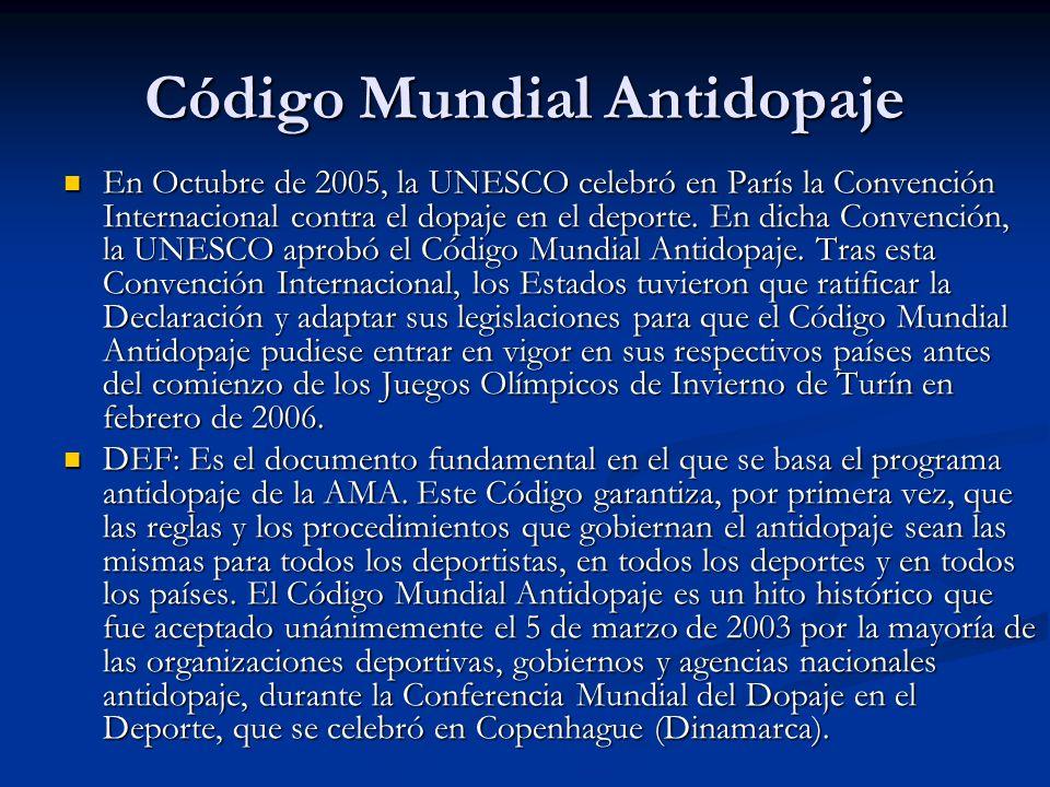 Código Mundial Antidopaje En Octubre de 2005, la UNESCO celebró en París la Convención Internacional contra el dopaje en el deporte. En dicha Convenci