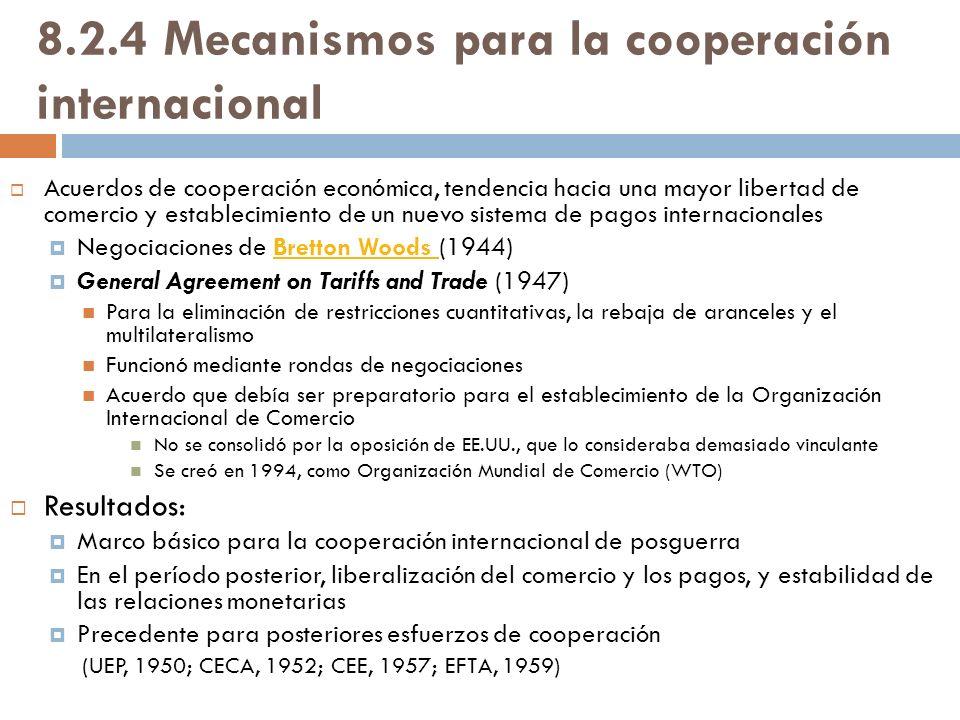 8.2.4 Mecanismos para la cooperación internacional Acuerdos de cooperación económica, tendencia hacia una mayor libertad de comercio y establecimiento