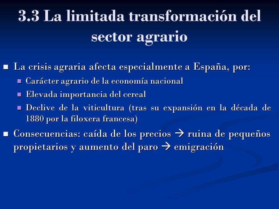 3.3 La limitada transformación del sector agrario La crisis agraria afecta especialmente a España, por: La crisis agraria afecta especialmente a Españ